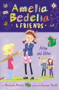 Amelia bedelia and friends arise