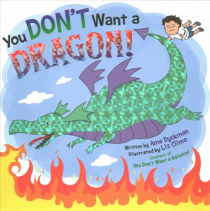 You don't want a dragon