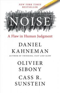 NF Noise a flaw in human judgment